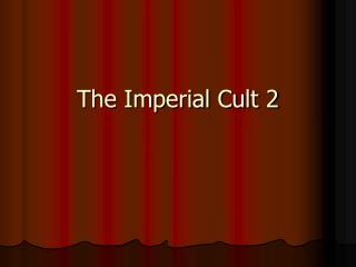 The Imperial Cult 2
