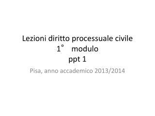 Lezioni diritto processuale civile 1° modulo ppt 1