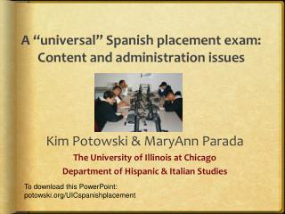 "A ""universal"" Spanish placement exam: Content and administration issues"