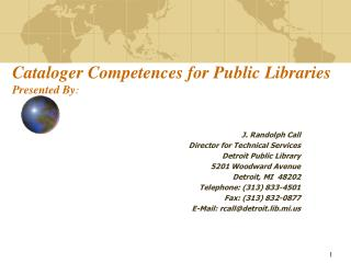 Cataloger Competences for Public Libraries Presented By :