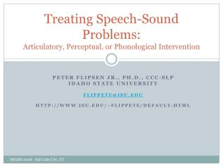 Treating Speech-Sound Problems: Articulatory, Perceptual, or Phonological Intervention