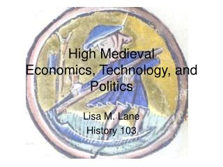 High Medieval Economics, Technology, and Politics