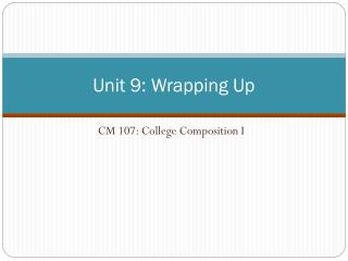 Unit 9: Wrapping Up