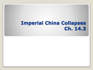 Imperial China Collapses Ch. 14.3