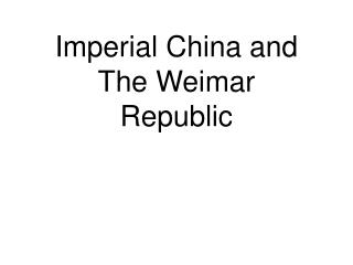 Imperial China and The Weimar  Republic