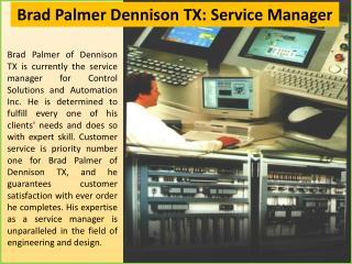 Brad Palmer Dennison TX: Service Manager