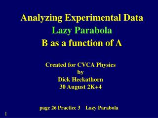 Analyzing Experimental Data Lazy Parabola B as a function of A