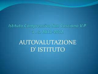Istituto Comprensivo San Casciano V.P. a . s. 2011-2012