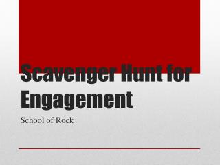 Scavenger Hunt for Engagement