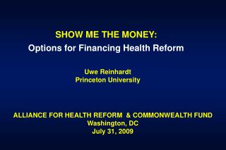 SHOW ME THE MONEY: Options for Financing Health Reform