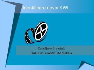Identificare nevoi KWL