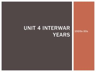 Unit 4 Interwar Years