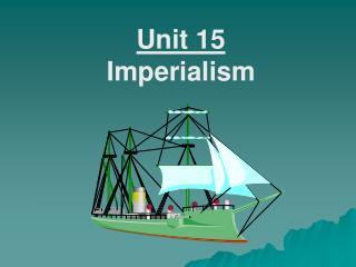 Unit 15 Imperialism