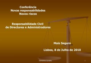 Conferência Novas responsabilidades Novos riscos Responsabilidade Civil