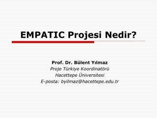EMPATIC Projesi Nedir?