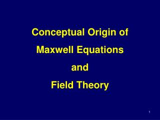 Conceptual Origin of Maxwell Equations and Field Theory