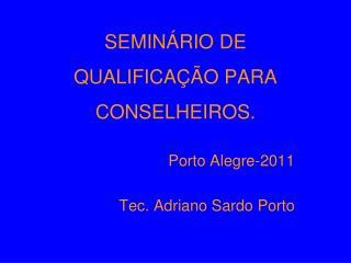SEMINÁRIO DE QUALIFICAÇÃO PARA CONSELHEIROS.