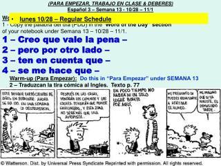 (PARA EMPEZAR, TRABAJO EN CLASE & DEBERES) Español 3 – Semana 13 - 10/28 – 11/1