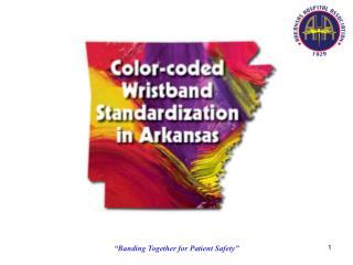 Color-coded Wristband Standardization in Arkansas  Executive Summary – 2008