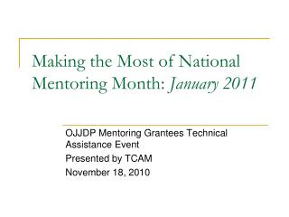 Making the Most of National Mentoring Month:  January 2011