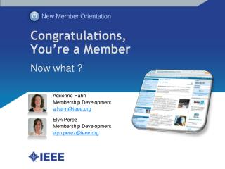 Congratulations,       You're a Member Now what ?