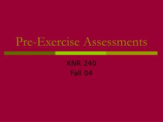 Pre-Exercise Assessments