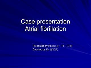 Case presentation Atrial fibrillation