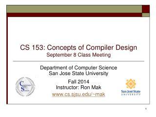 CS 153: Concepts of Compiler Design September 8  Class Meeting