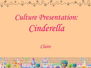Culture Presentation: Cinderella