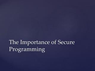 The Importance of Secure Programming