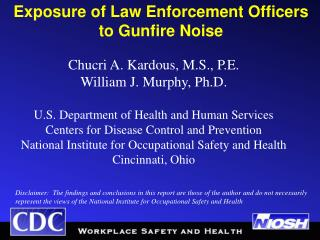 Chucri A. Kardous, M.S., P.E. William J. Murphy, Ph.D.