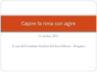 15 ottobre 2011 A cura del Comitato Genitori del liceo Falcone - Bergamo