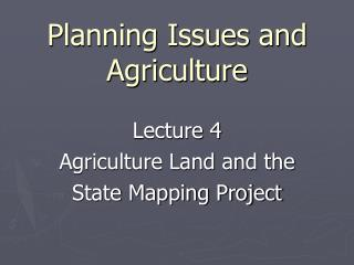 Planning Issues and Agriculture