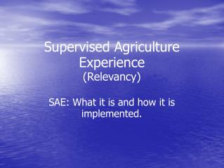Supervised Agriculture Experience (Relevancy)