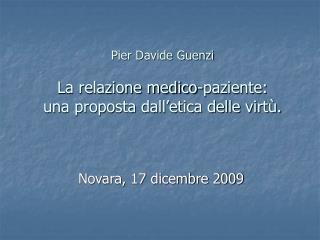 Pier Davide Guenzi La relazione medico-paziente:  una proposta dall'etica delle virtù.