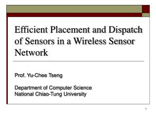 Efficient Placement and Dispatch of Sensors in a Wireless Sensor Network