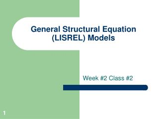 General Structural Equation LISREL Models