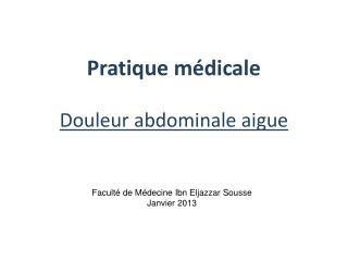 Pratique médicale  Douleur abdominale aigue