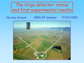 The Virgo detector: status and first experimental results
