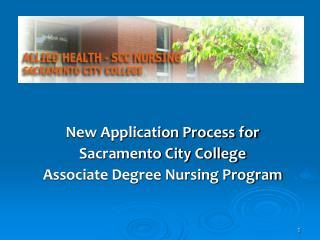 New Application Process for  Sacramento City College Associate Degree Nursing Program