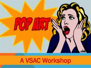 A VSAC Workshop