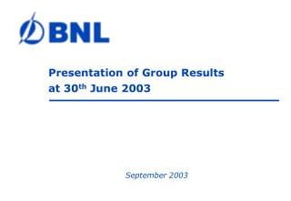 Presentation of Group Results at 30 th  June 2003