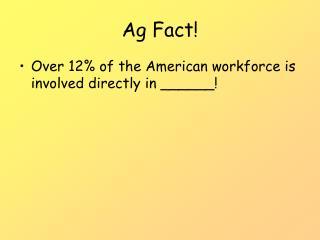 Ag Fact!