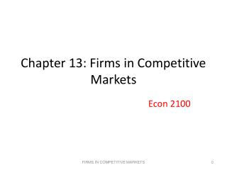 Chapter 13: Firms in Competitive Markets