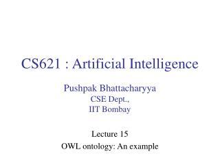 CS621 : Artificial Intelligence