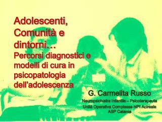 G.  Carmelita  Russo Neuropsichiatra Infantile – Psicoterapeuta
