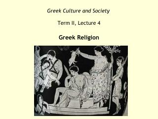 Greek Culture and Society