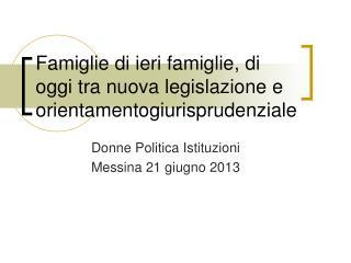Famiglie di ieri famiglie, di oggi tra nuova legislazione e orientamentogiurisprudenziale
