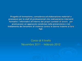 Corso di II livello Novembre 2011 – febbraio 2012