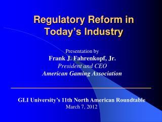 Regulatory Reform in Today's Industry